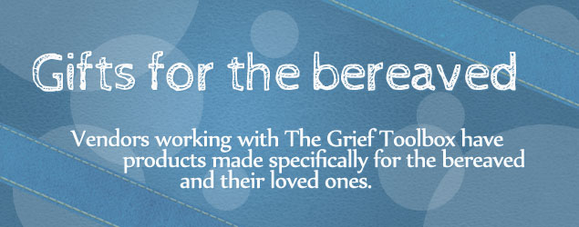 Gifts for the bereaved