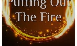 Putting Out the Fire: Nurturing Mind, Body & Spirit in the First Week of Loss an