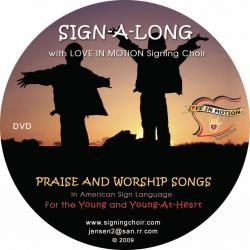 Sign-A-Long With Love In Motion Signing Choir: Praise and Worship Songs