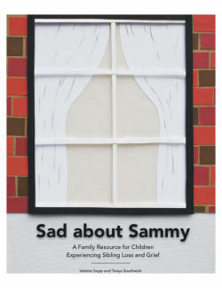 Sad about Sammy, a family resource for children experiencing sibling loss and grief