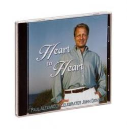 Heart to Heart- Paul Alexander Celebrates John Denver