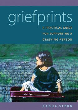 """Griefprints - A Practical Guide For Supporting A Grieving Person"""