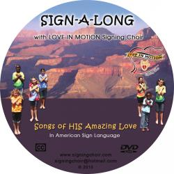 Sign-A-Long With Love In Motion Signing Choir: Songs Of His Amazing Love - On Demand