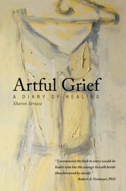 Artful Grief: A Diary of Healing - Softcover