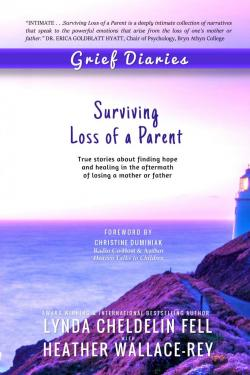 Grief Diaries: Surviving Loss of a Parent