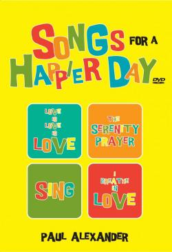 Songs For A Happier Day DVD by Paul Alexander