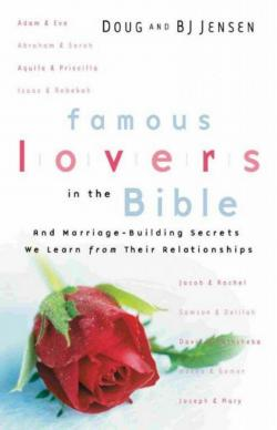Famous Lovers in the Bible and Marriage-Building Secrets We Learn from Their Relationships (paperback)