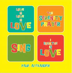 The Serenity Prayer, Love Is Love Is Love, Paul Alexander music