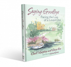 Saying Goodbye: Facing the Loss of a Loved One