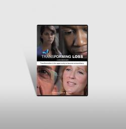 Transforming Loss - A Documentary DVD - On Demand