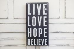 Live, Love, Hope, Believe Box Sign