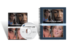 Transforming Loss - A Documentary DVD and Companion Guide and Workbook