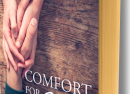 Comfort for Grieving Hearts: Hope and Encouragement for Times of Loss