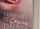 Comfort for the Grieving Parent's Heart: Hope and Healing After Losing Your Child (eBook)