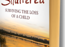 Shattered: Surviving the Loss of a Child (eBook)